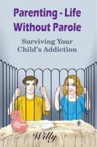 Parenting - Life Without Parole
