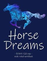 Horse Dreams: School Notebook for Horse Riding Lover Girls Equestrian Rider Mom - 8.5x11