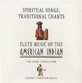 Spiritual Songs, Traditional Chants & Flute Music Of The American Indian