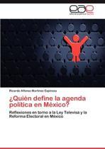 Quien Define La Agenda Politica En Mexico?