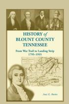 History of Blunt County, Tennessee, From War Trail to Landing Strip, 1795-1955