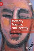Memory, Trauma, and Identity