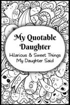 My Quotable Daughter
