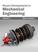 Recent Developments in Mechanical Engineering