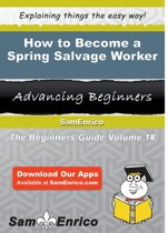 How to Become a Spring Salvage Worker