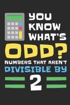 You Know What's Odd? Numbers That Aren't Divisible by 2