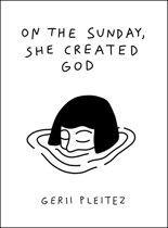 On The Sunday, She Created God