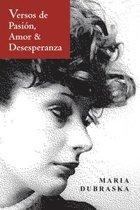Versos de Pasion, Amor & Desesperanza
