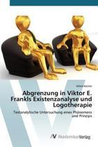 Abgrenzung in Viktor E. Frankls Existenzanalyse Und Logotherapie