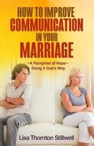 How to Improve Communication in Your Marriage