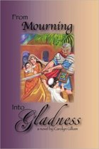 From Mourning Into Gladness