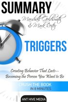Marshall Goldsmith & Mark Reiter's Triggers: Creating Behavior That Lasts – Becoming the Person You Want to Be | Summary