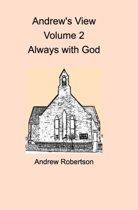 Andrew's View Volume 2 Always with God