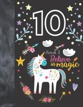 10 And I Believe In Magic: Unicorn Gift For Girls 10 Years Old - A Writing Journal To Doodle And Write In - Blank Lined Journaling Diary For Kids