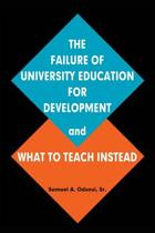 The Failure of University Education for Development and What to Teach Instead