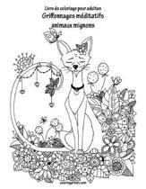 Livre de Coloriage Pour Adultes Griffonnages M ditatifs Animaux Mignons 1
