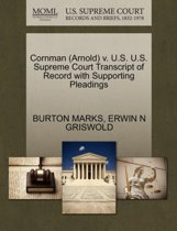 Cornman (Arnold) V. U.S. U.S. Supreme Court Transcript of Record with Supporting Pleadings