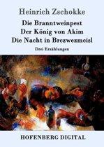 Die Branntweinpest / Der König von Akim / Die Nacht in Brczwezmcisl