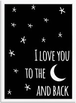 Kinderkamer poster I love you to the moon and back DesignClaud - Zwart wit - A4 + Fotolijst wit