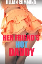 Her Friend's Hot Daddy