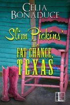 Slim Pickins' in Fat Chance, Texas