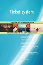 Ticket System Complete Self-Assessment Guide