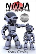 De Ninja Robot Reparateurs 1 - De Ninja Robot Reparateurs