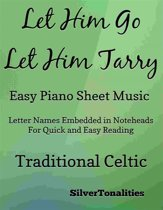 Let Him Go Let Him Tarry Easy Piano Sheet Music