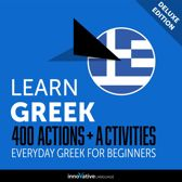Learn Greek: 400 Actions + Activities - Everyday Greek for Beginners (Deluxe Edition)
