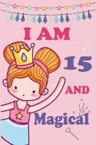 I'm 15 and Magical: A Fairy Birthday Journal on a Pink Background Birthday Gift for a 15 Year Old Girl (6x9'' 100 Wide Lined & Blank Pages