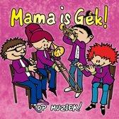 Mama is Gek op Muziek