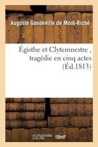 �gisthe Et Clytemnestre, Trag�die En Cinq Actes