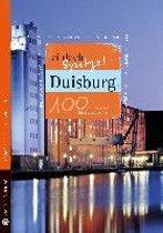 Duisburg - einfach Spitze! 100 Gründe, stolz auf diese Stadt zu sein