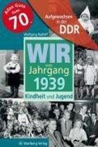 Aufgewachsen in der DDR - Wir vom Jahrgang 1939 - Kindheit und Jugend
