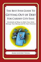 The Best Ever Guide to Getting Out of Debt for Cardiff City Fans