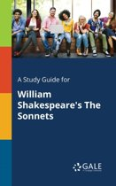A Study Guide for William Shakespeare's The Sonnets