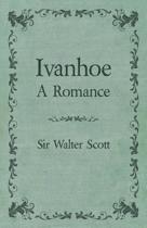 Ivanhoe - A Romance