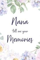 Nana Tell Me Your Memories: 6x9'' Prompted Questions Keepsake Mini Autobiography Floral Notebook/Journal Funny Gift Idea For Grandma, Grandmother