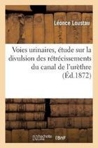 Voies Urinaires, tude Sur La Divulsion Des R tr cissements Du Canal de l'Ur thre