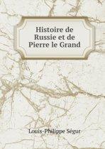 Histoire de Russie Et de Pierre Le Grand