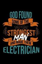 God found some of the strongest and made them electrician: Notebook - Journal - Diary - 110 Lined pages - 6 x 9 in - 15.24 x 22.86 cm - Doodle Book -