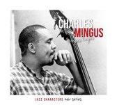 Charlie Mingus - Jazz Characters: Mingus Fingus