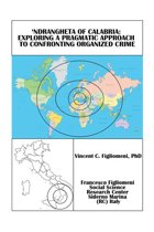 """Ndrangheta of Calabria: Exploring a Pragmatic Approach to Confronting Organized Crime"