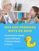 Mes 600 Premiers Mots de Base Dictionnaire Visuel Junior Bilingue Fran�ais Malais Enfants: Apprendre a lire livre pour d�velopper le vocabulaire des b