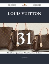 Boekomslag van 'Louis Vuitton 31 Success Secrets - 31 Most Asked Questions On Louis Vuitton - What You Need To Know'
