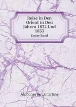 Reise in Den Orient in Den Jahren 1832 Und 1833 Erster Band
