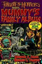 Forgotten Horrors Presents... Mummy's Family Album