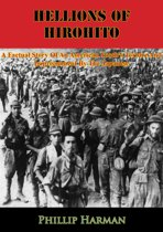 Hellions Of Hirohito: A Factual Story Of An American Youth's Torture And Imprisonment By The Japanese