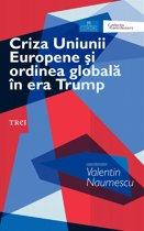 Criza Uniunii Europene şi ordinea globală în era Trump