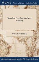 SÏ&Iquest;&Frac12;Mmtliche Schriften: Von Gustav Schilling